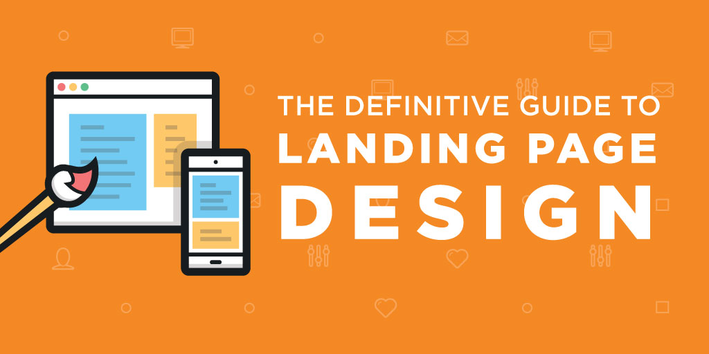 Landing Page Design: The Definitive Guide